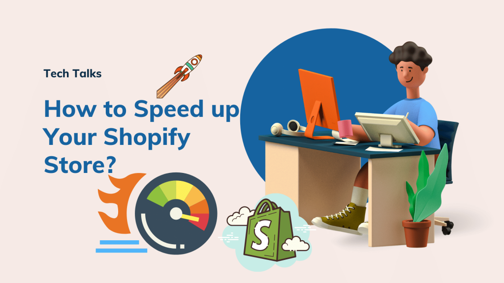 How to Speed up Your Shopify Store?